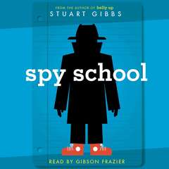 Spy School Audiobook, by Stuart Gibbs
