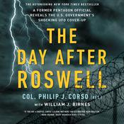 The Day After Roswell, by William J. Birnes, Philip Corso