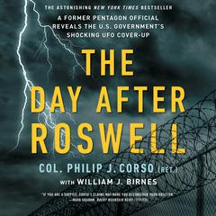 The Day After Roswell Audiobook, by William J. Birnes, Philip Corso