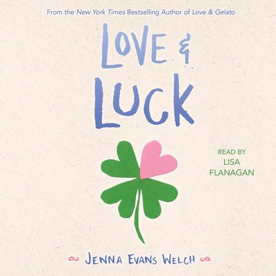 Love & Luck Audiobook, by Jenna Evans Welch