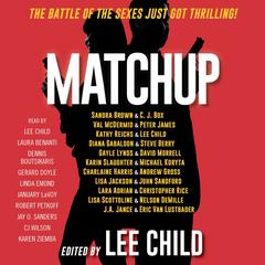 MatchUp Audiobook, by Lisa Jackson, John Sandford, Kathy Reichs, C. J. Box, Michael Koryta, Andrew Gross, Karin Slaughter, Diana Gabaldon, Gayle Lynds, Lara Adrian, Lisa Scottoline, Christopher Rice, David Morrell, Nelson DeMille, Val McDermid, Eric Van Lustbader, Peter James, Charlaine Harris, J. A. Jance, Sandra Brown, Lee Child, Steve Berry, various authors
