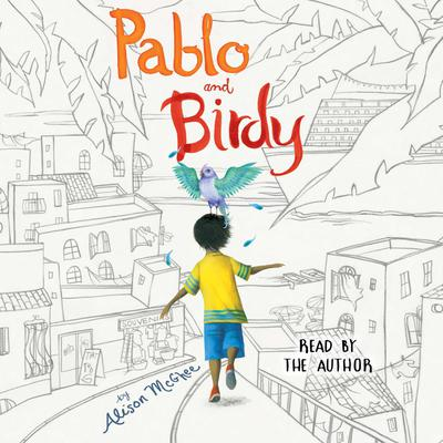 Pablo and Birdy Audiobook, by Alison McGhee