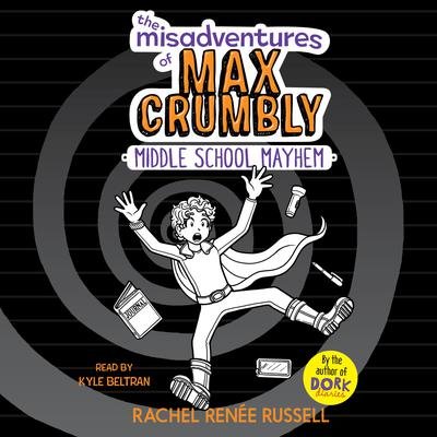 The Misadventures of Max Crumbly 2 Audiobook, by Rachel Renée Russell
