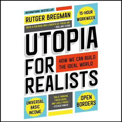 Utopia for Realists Audiobook, by Rutger Bregman