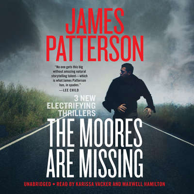 The Moores Are Missing: Thrillers Audiobook, by James Patterson