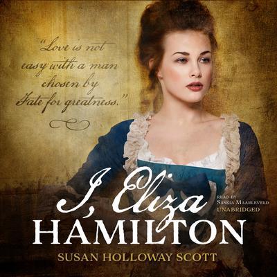 I, Eliza Hamilton Audiobook, by Susan Holloway Scott