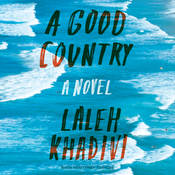 A Good Country: A Novel Audiobook, by Laleh Khadivi