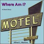 Where Am I? Audiobook, by Alfred C. Martino