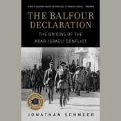 The Balfour Declaration: The Origins of the Arab-Israeli Conflict Audiobook, by Jonathan Schneer