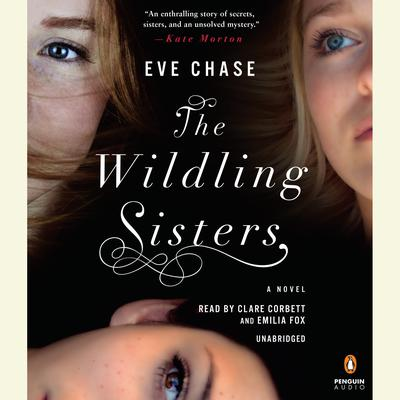 The Wildling Sisters Audiobook, by Eve Chase
