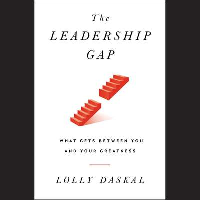 The Leadership Gap: What Gets Between You and Your Greatness Audiobook, by