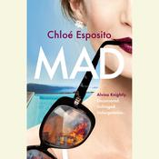 Mad: A Novel Audiobook, by Chloe J. Esposito