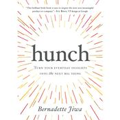 Hunch: Turn Your Everyday Insights Into The Next Big Thing Audiobook, by Bernadette Jiwa