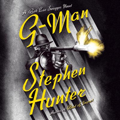 G-Man: A Bob Lee Swagger Novel Audiobook, by Stephen Hunter