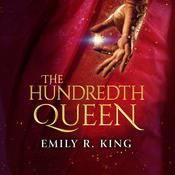 The Hundredth Queen, by Emily R. King