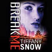 Break Me, by Tiffany Snow