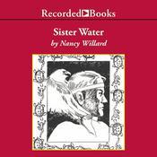 Sister Water Audiobook, by Nancy Willard