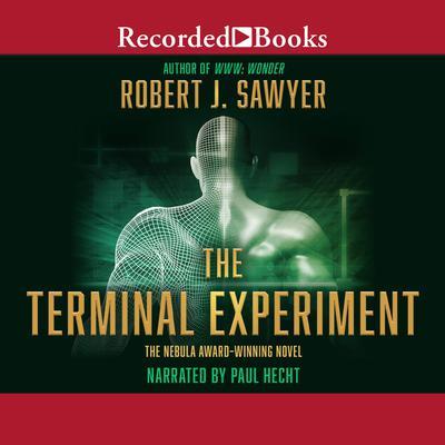The Terminal Experiment Audiobook, by Robert J. Sawyer