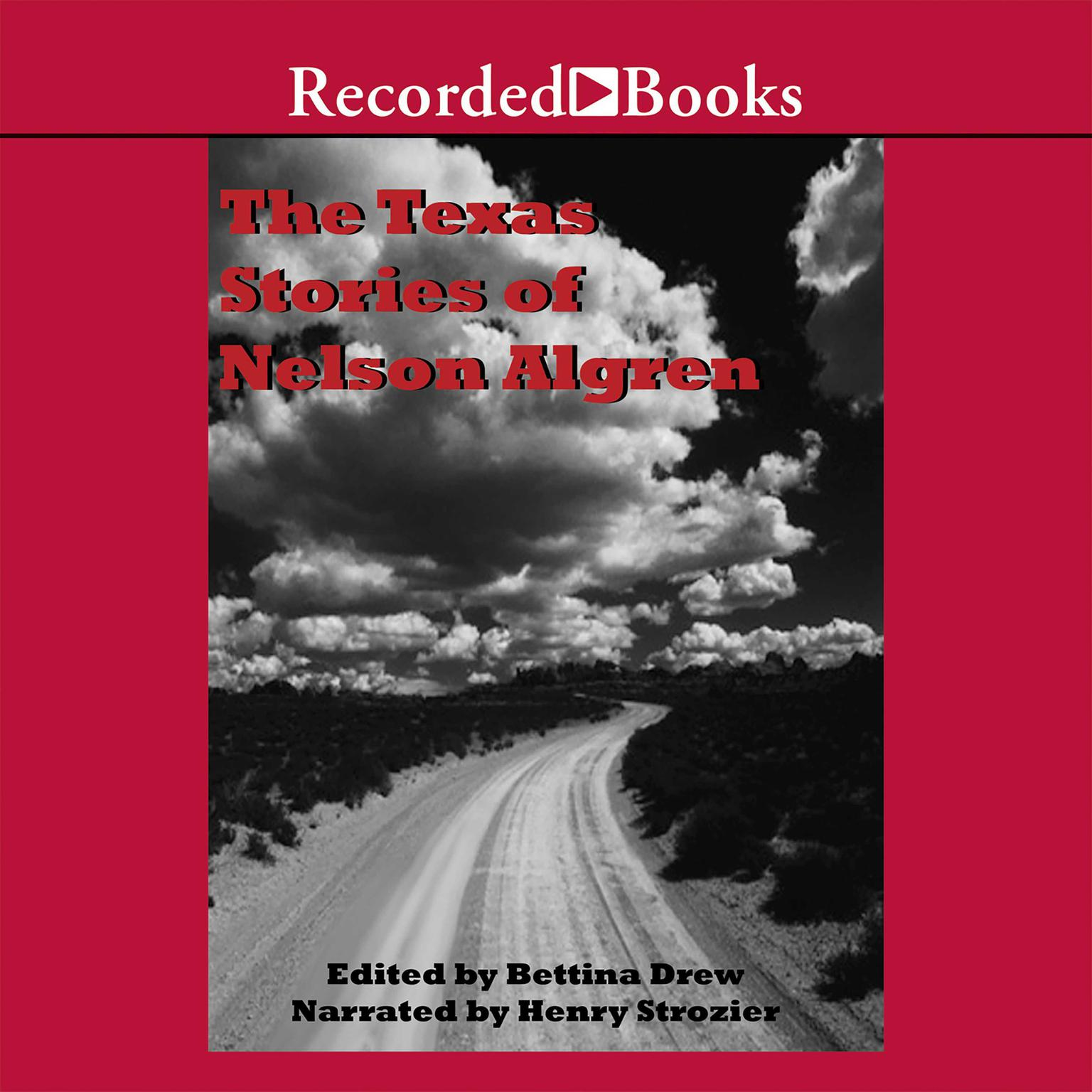 Printable The Texas Stories of Nelson Algren: Edited by Bettina Drew Audiobook Cover Art