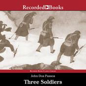 Three Soldiers Audiobook, by John Dos Passos
