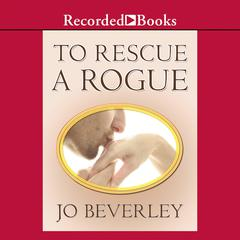 To Rescue A Rogue Audiobook, by Jo Beverley