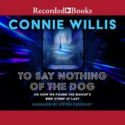 To Say Nothing of the Dog Audiobook, by Connie Willis
