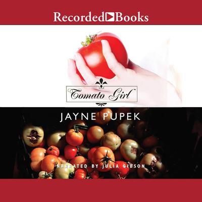 Tomato Girl Audiobook, by Jayne Pupek