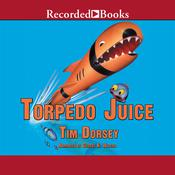 Torpedo Juice Audiobook, by Tim Dorsey