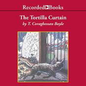 The Tortilla Curtain Audiobook, by T. C. Boyle