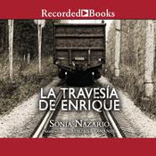 La Travesía de Enrique Audiobook, by Sonia Nazario