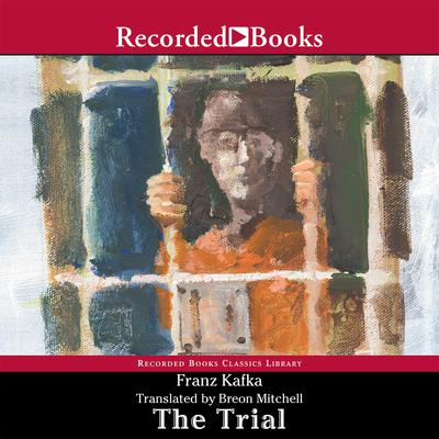 The Trial: Translated by Mike Mitchell Audiobook, by Franz Kafka