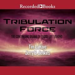 Tribulation Force: The Continuing Drama of Those Left Behind: Left Behind, Book 2 Audiobook, by Jerry B. Jenkins, Tim LaHaye