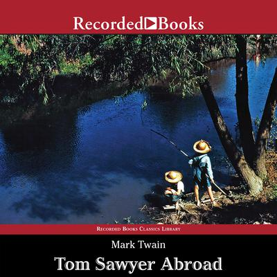 Tom Sawyer Abroad Audiobook, by Mark Twain