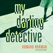 My Darling Detective, by Howard Norman