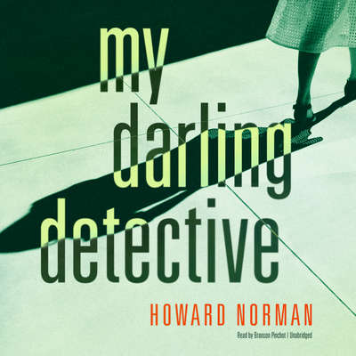 My Darling Detective Audiobook, by Howard Norman