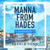 Manna from Hades: A Cornish Mystery Audiobook, by Carola Dunn