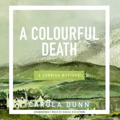 A Colourful Death: A Cornish Mystery Audiobook, by Carola Dunn