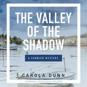 The Valley of the Shadow: A Cornish Mystery Audiobook, by Carola Dunn