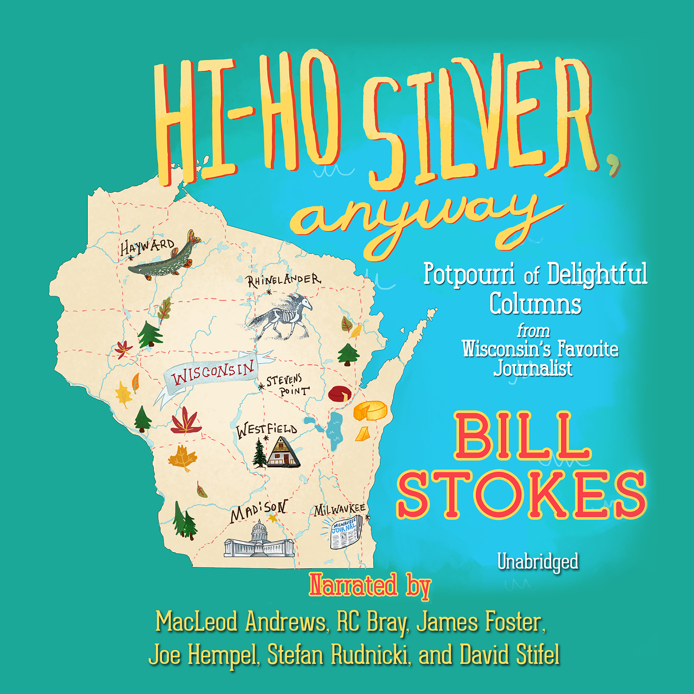 Printable Hi-Ho Silver, Anyway: Potpourri of Delightful Columns from Wisconsin's Favorite Journalist Audiobook Cover Art