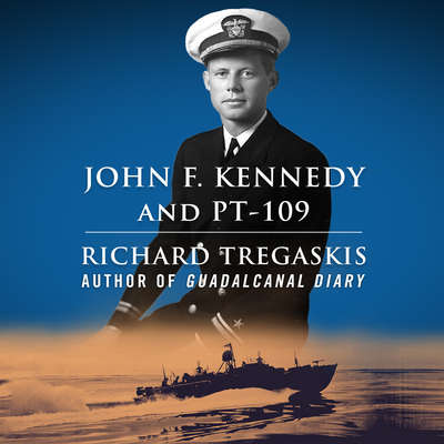 John F. Kennedy and PT-109 Audiobook, by Richard Tregaskis