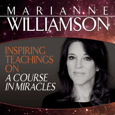 Inspiring Teachings on A Course in Miracles Audiobook, by Marianne Williamson