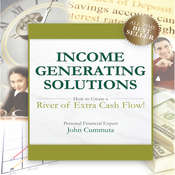 Income Generating Solutions: How to Create a River of Extra Cash Flow! Audiobook, by John Cummuta