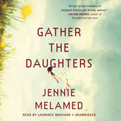 Gather the Daughters: A Novel Audiobook, by Jennie Melamed