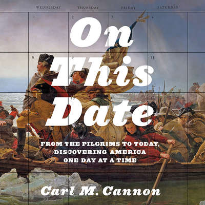 On This Date: From the Pilgrims to Today, Discovering America One Day at a Time Audiobook, by Carl Cannon