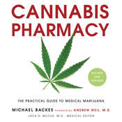Cannabis Pharmacy: The Practical Guide to Medical Marijuana -- Revised and Updated Audiobook, by Michael Backes