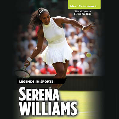 Serena Williams: Legends in Sports Audiobook, by