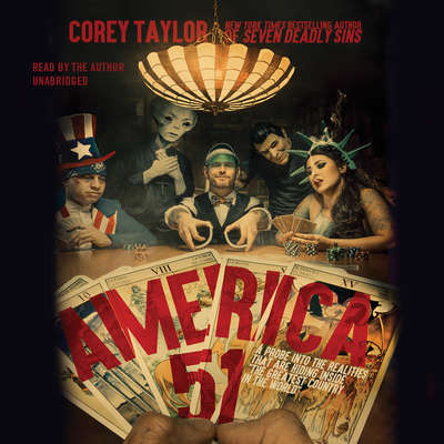 America 51: A Probe into the Realities That Are Hiding Inside The Greatest Country in the World Audiobook, by Corey Taylor
