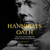 Hannibal's Oath: The Life and Wars of Romes Greatest Enemy Audiobook, by John Prevas