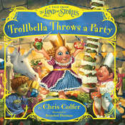Trollbella Throws a Party: A Tale from the Land of Stories Audiobook, by Chris Colfer