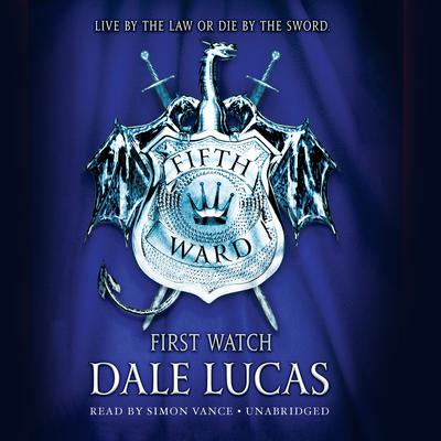 The Fifth Ward: First Watch: First Watch Audiobook, by Dale Lucas